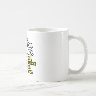 El interiorista… asume que nunca soy incorrecto tazas de café