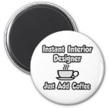 El interiorista inmediato… apenas añade el café imán de nevera