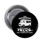 el Internet no es un camión. Es una serie de tubo Pin