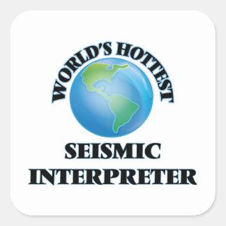 El intérprete sísmico más caliente del mundo pegatina cuadrada