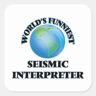 El intérprete sísmico más divertido del mundo pegatina cuadrada