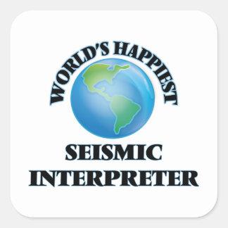 El intérprete sísmico más feliz del mundo pegatina cuadrada