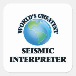 El intérprete sísmico más grande del mundo pegatina cuadrada