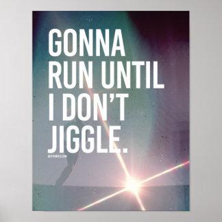 El ir a correr hasta que no jiggle -   aptitud de póster