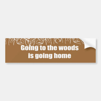 El ir a las maderas está yendo a casa pegatina de parachoque