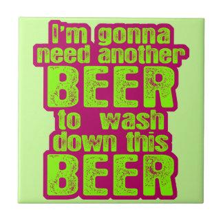 El ir a necesitar otra cerveza azulejo cuadrado pequeño