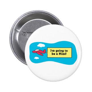 ¡El ir a ser un Mimi! Pin Redondo 5 Cm