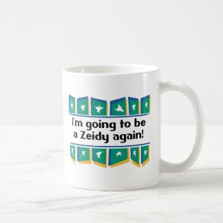 ¡El ir a ser un Zeidy otra vez! Tazas De Café