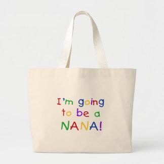 El ir a ser una Nana - camisetas de los colores pr Bolsa Tela Grande