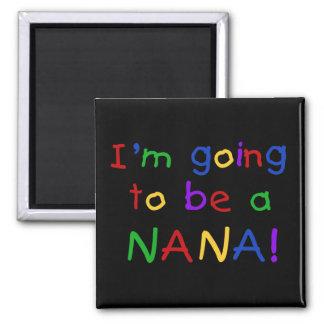 El ir a ser una Nana - camisetas de los colores pr Imán Cuadrado