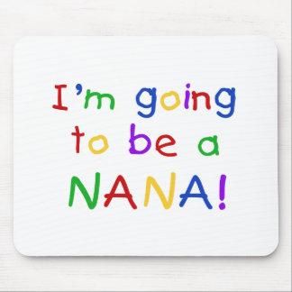 El ir a ser una Nana - camisetas de los colores pr Mouse Pad