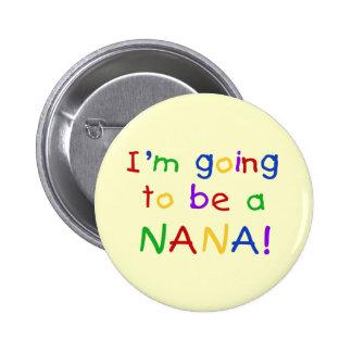 El ir a ser una Nana - camisetas de los colores pr Pin Redondo 5 Cm