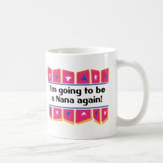 ¡El ir a ser una Nana otra vez! Taza De Café