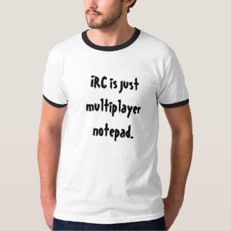 El IRC es apenas libreta multijugadora Remeras