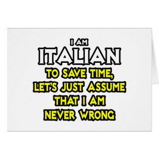 El italiano… asume que nunca soy incorrecto tarjeta de felicitación