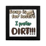 El jabón está para los perdedores. ¡Prefiero SUCIE Cajas De Regalo