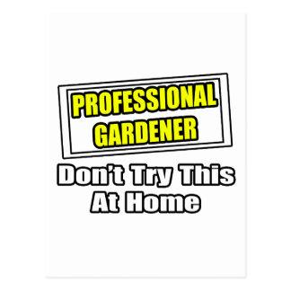 El jardinero profesional… no intenta esto en casa tarjetas postales