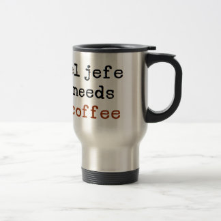 el jefe needs coffee travel mug
