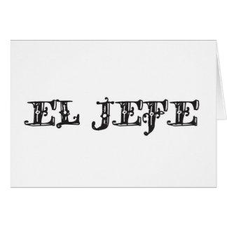 "El Jefe ""the boss"" stuff Card"