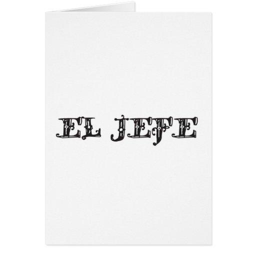 "El Jefe ""the boss"" stuff Greeting Card"