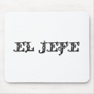 "El Jefe ""the boss"" stuff Mouse Pad"