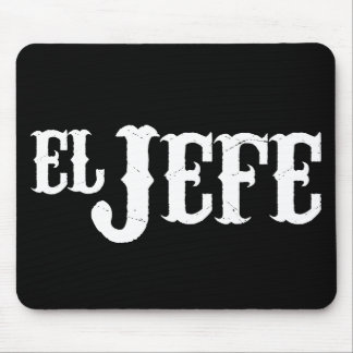 El Jefe Translation The Boss Mouse Pad
