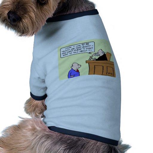 el juez aboga por culpable no quiere habla de él camisetas de perro