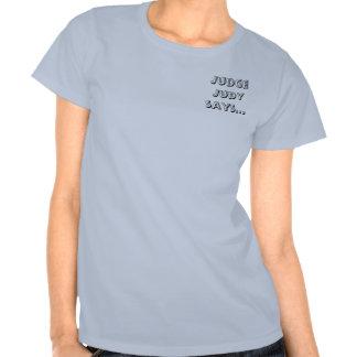 El juez Judy dice… Camiseta