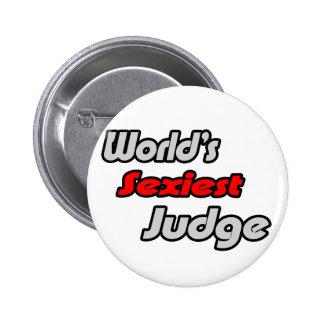 El juez más atractivo del mundo pin redondo de 2 pulgadas