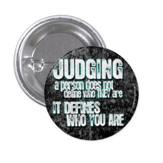 El juicio define quién usted es pin redondo de 1 pulgada