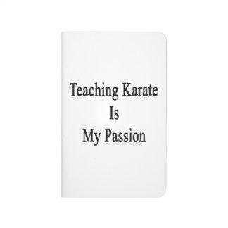 El karate de enseñanza es mi pasión cuaderno