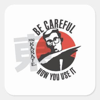 El karate de Hai tenga cuidado cómo usted lo utili Pegatina Cuadradas Personalizadas