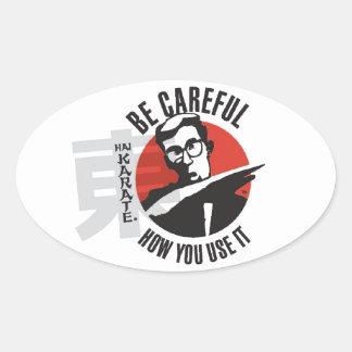 El karate de Hai tenga cuidado cómo usted lo utili Calcomanía De Ovaladas