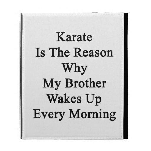El karate es la razón por la que mi Brother despie