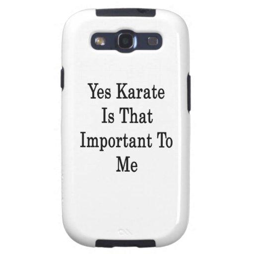 El karate es sí ése importante para mí galaxy s3 cobertura