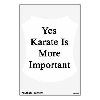 El karate es sí más importante