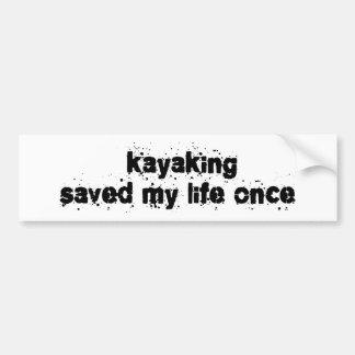 El Kayaking ahorró mi vida una vez Pegatina De Parachoque