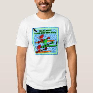 El Kayaking bueno para el alma Camisas