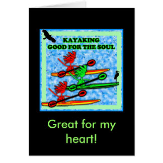 El Kayaking bueno para el alma Tarjeta De Felicitación