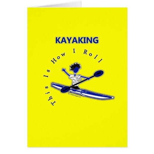 El Kayaking esto es cómo ruedo Felicitación