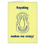 El Kayaking me conduce loco Felicitación