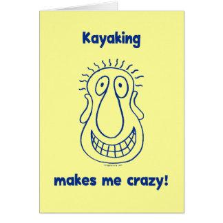El Kayaking me conduce loco Tarjeta Pequeña