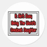 Él la hija más grande… del mundo fácil de Aint Pegatinas