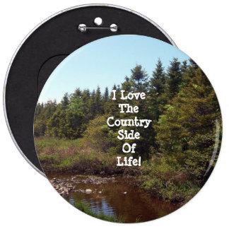 El lado del país del botón de la vida pin redondo de 6 pulgadas