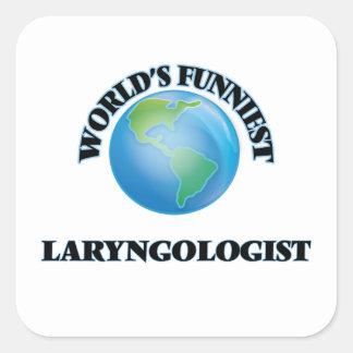 El Laryngologist más divertido del mundo Pegatina Cuadrada