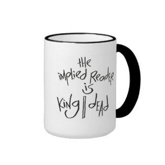 El lector implicado es rey muerto taza de café