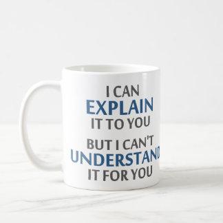 El lema del ingeniero no puede entenderlo para taza