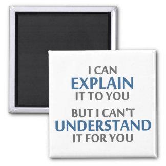 El lema del ingeniero no puede entenderlo para ust imán cuadrado