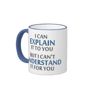 El lema del ingeniero no puede entenderlo para ust taza de café