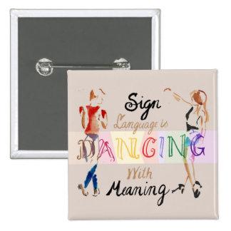 El lenguaje de signos está bailando con el pin cuadrado